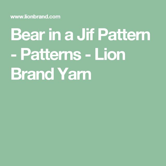 Bear in a Jif Pattern - Patterns - Lion Brand Yarn | crafts | Pinterest