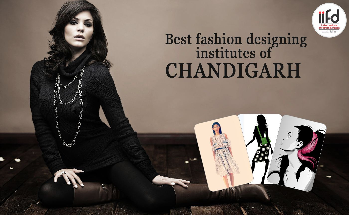 Best Top Fashion Designing Courses In Chandigarh Iifd Fashion Designing Course Fashion Designing Institute Fashion Institute