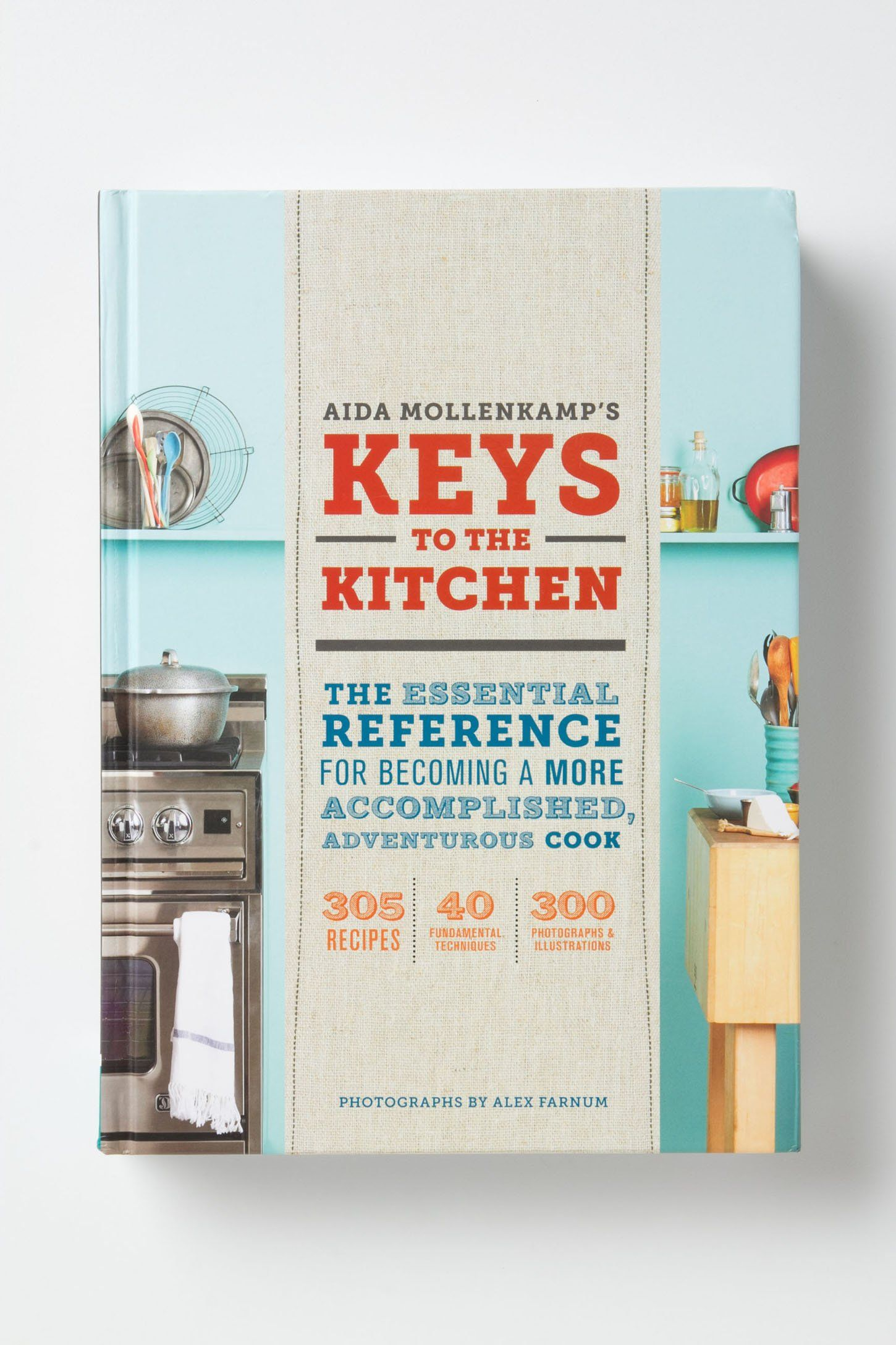 Keys To The Kitchen: The Essential Reference For Becoming A More ...
