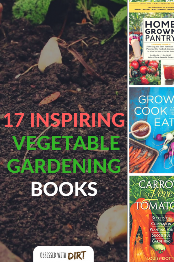 This collection of 17 best vegetable gardening books are ...