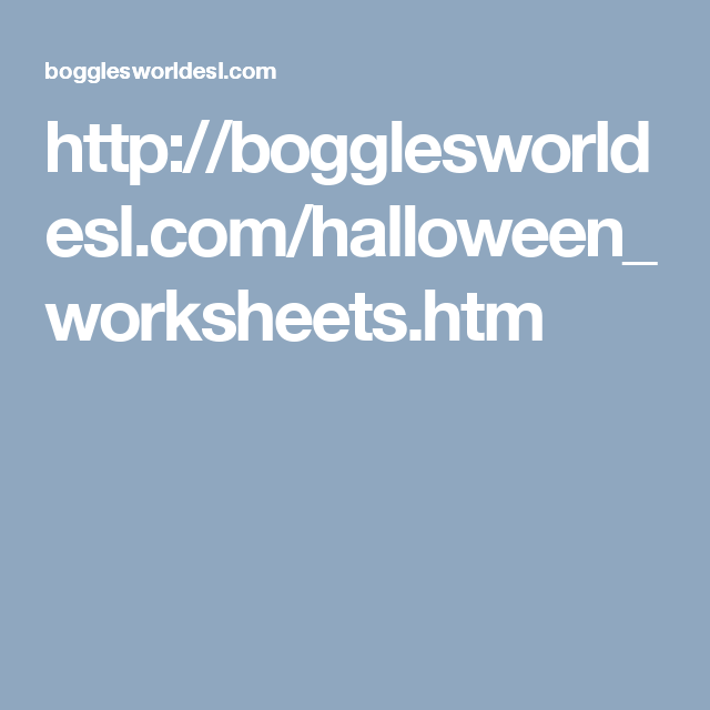 http://bogglesworldesl.com/halloween_worksheets.htm | language ...