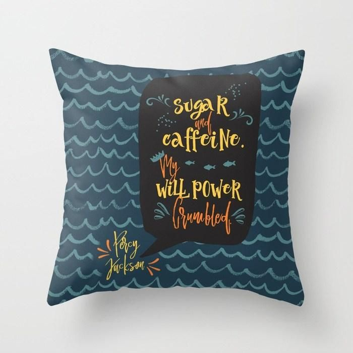 Sugar and caffeine... Percy Jackson Quote Pillow images