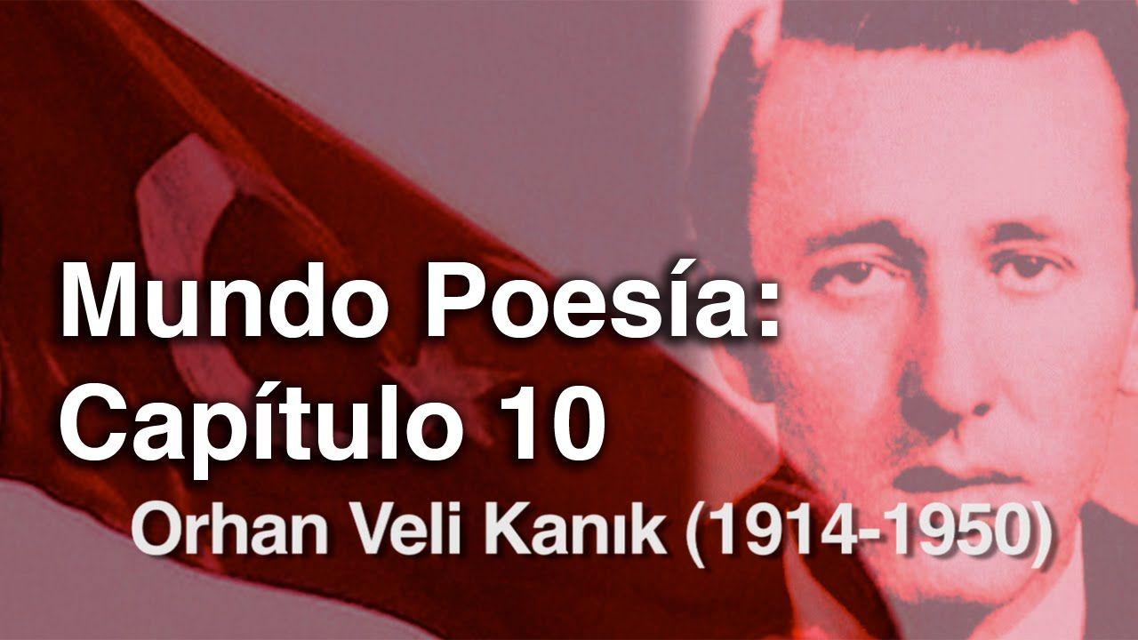 Mundo Poesía. Capítulo 10: Orhan Veli Kanık (1914-1950)
