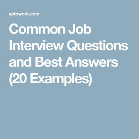 Common Job Interview Questions and Best Answers (20 Examples) Job - Best Interview Answers
