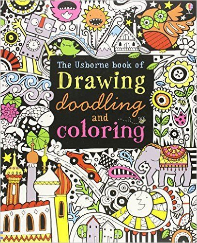 Usborne Book of Drawing, Doodling, and Coloring