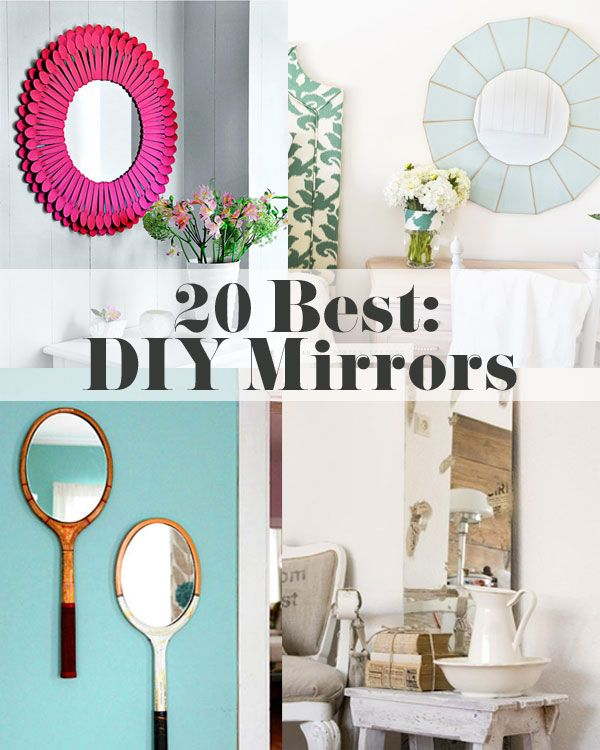 DIY Mirror Projects                                                                                 Gina @ Shabby Creek Cottage                                              • 1 day ago                                                                                                   20 best DIY mirrors