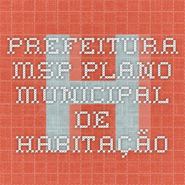 Prefeitura MSP - Plano municipal de habitação