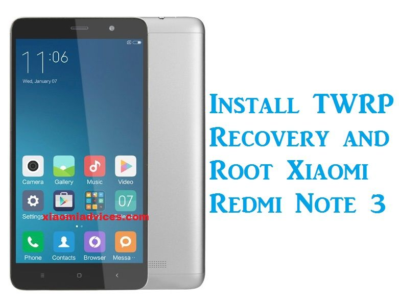 Install Twrp Recovery And Root Redmi Note 3 Installation Notes
