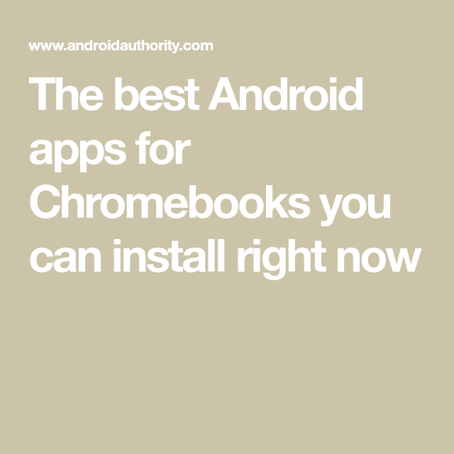 The best Android apps for Chromebooks you can install