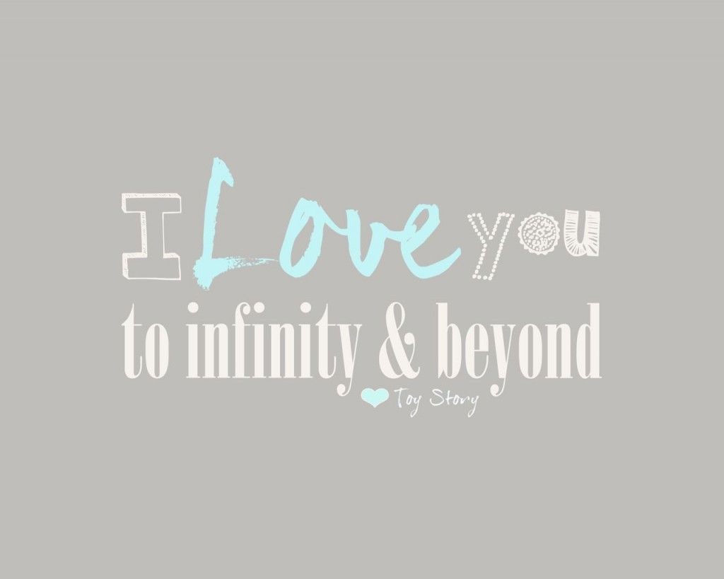 Infinity Love Quotes Free Printable Of A Common Disney Toystory Phrase We Say Around