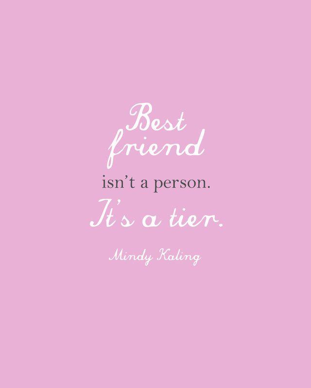 Best friend isn\'t a person. It\'s a tier.\