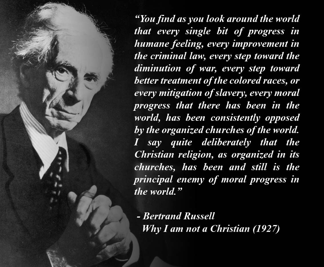 Bertrand Russell S Brilliant Words On Christianity Still Relevant 86 Years Later And Makes Me Think Of Marriage Equality Atheist Quotes Atheism Words