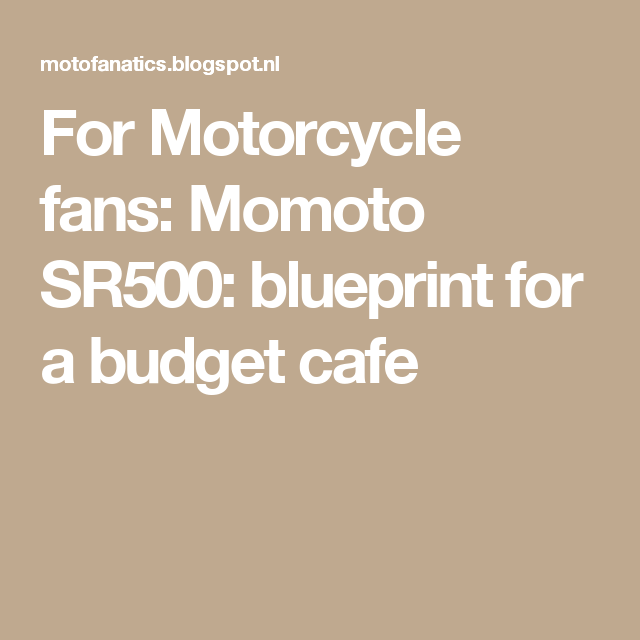 For motorcycle fans momoto sr500 blueprint for a budget cafe for motorcycle fans momoto sr500 blueprint for a budget cafe harleydavidsonstreet750caferacers malvernweather Image collections