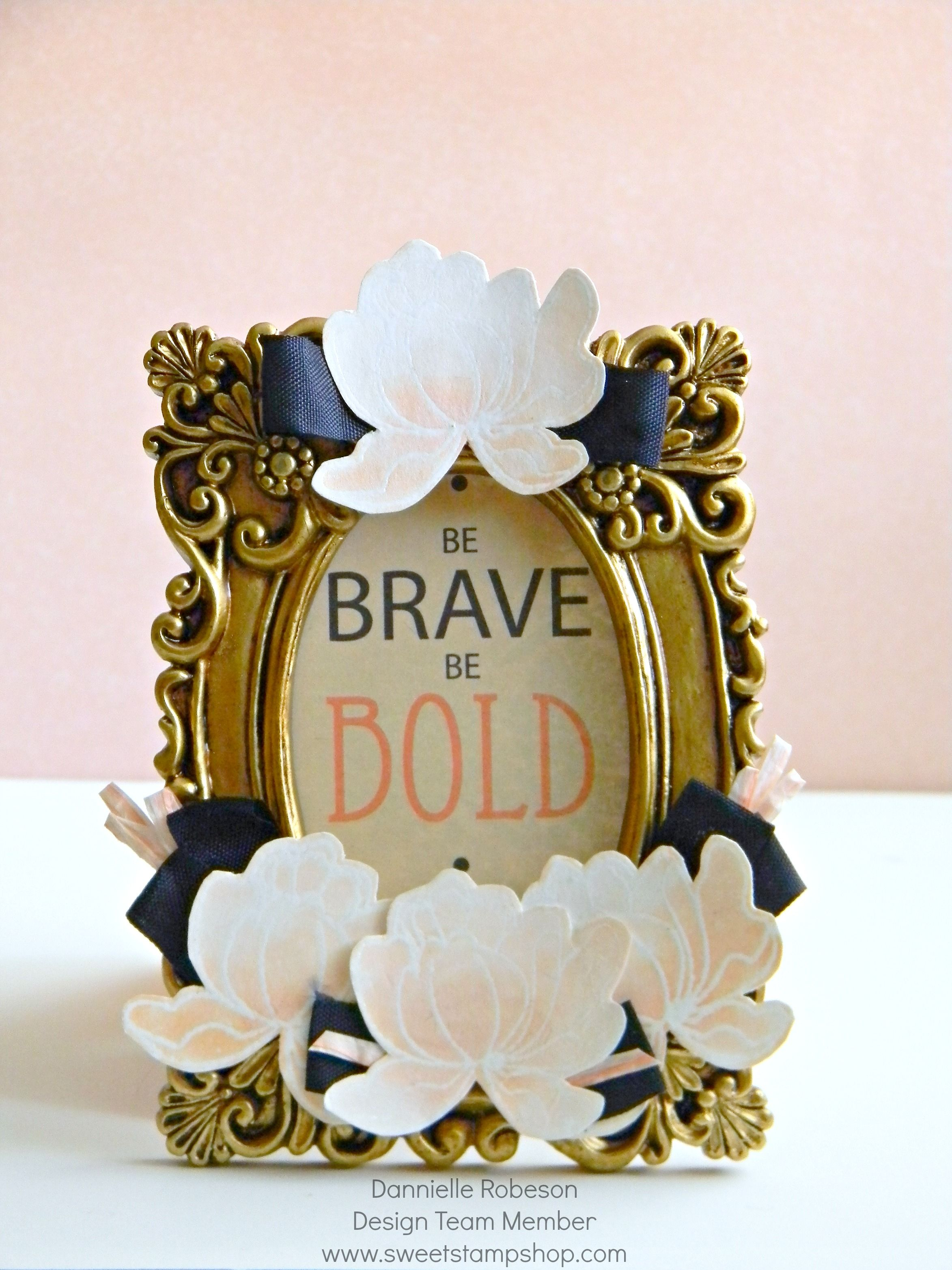 Be Brave Be Bold (Color Me Sweet With The Basics) | Sweet Stamp Shop