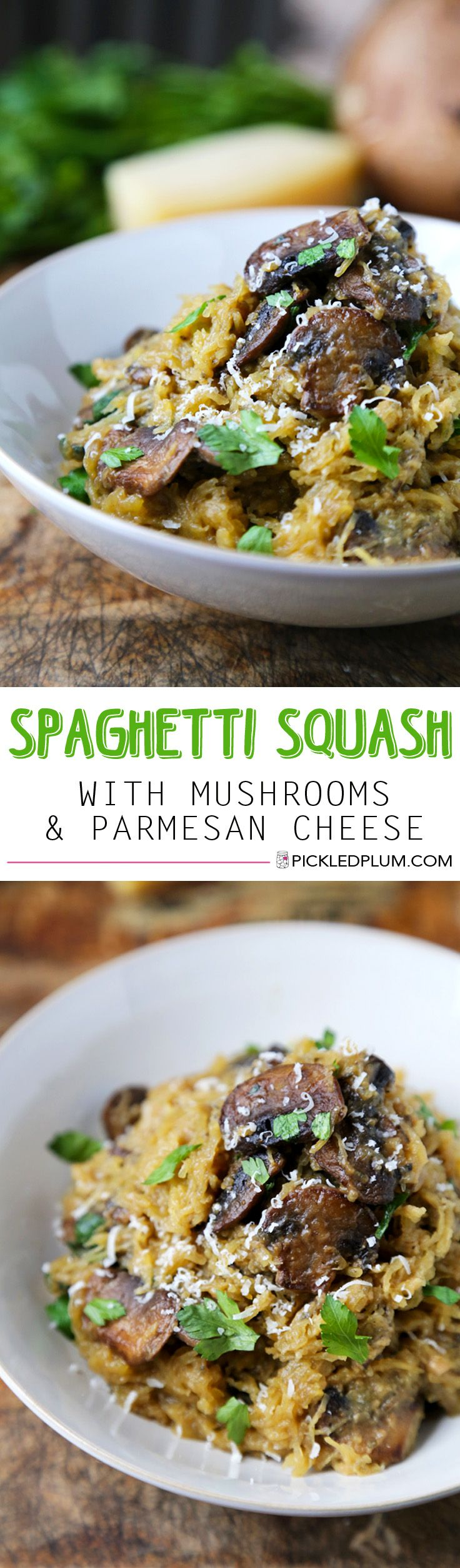Baked Spaghetti Squash with Mushrooms and Parmesan Cheese. The perfect side dish for those who aren't crazy for veggies. This spaghetti squash recipe is earthy and ooey gooey! http://www.pickledplum.com/spaghetti-squash-healthy-recipe/