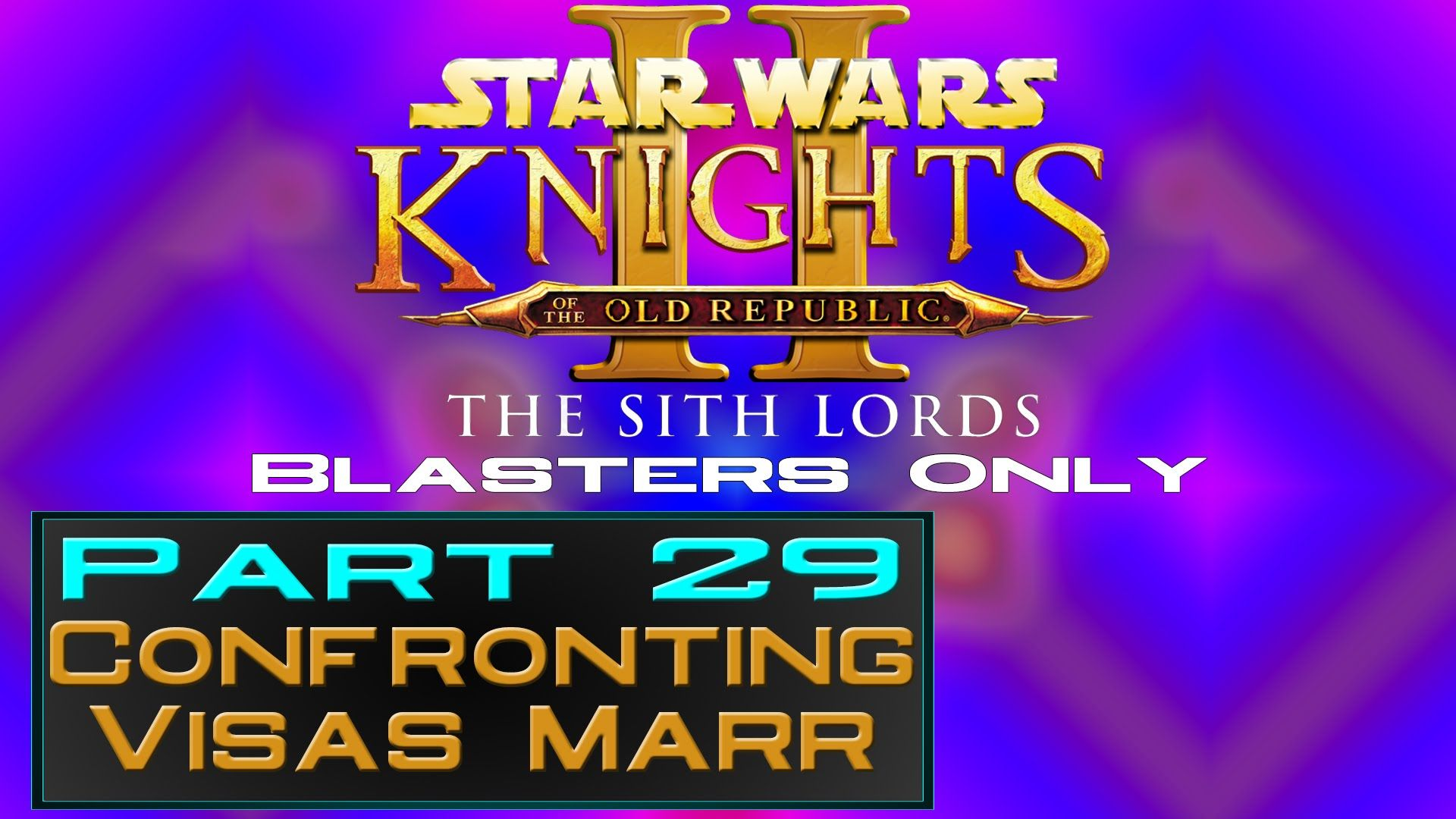 Star Wars Knights of the Old Republic 2 | Blasters Only | Part 29: Confr...