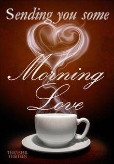 Garden Of Eleganceಌ Good Morning Morning Love Quotes Good Morning Love Morning Love
