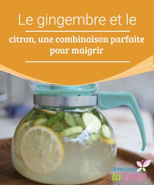 Gingembre Et Citron, Le Mélange Parfait Pour Maigrir