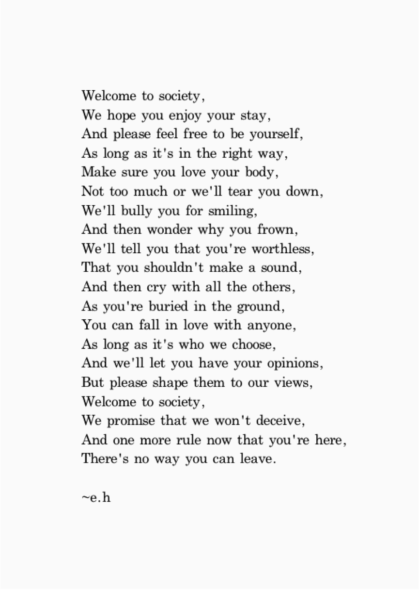 If You Cannot Be A Poet Be The Poem Welcome To Society