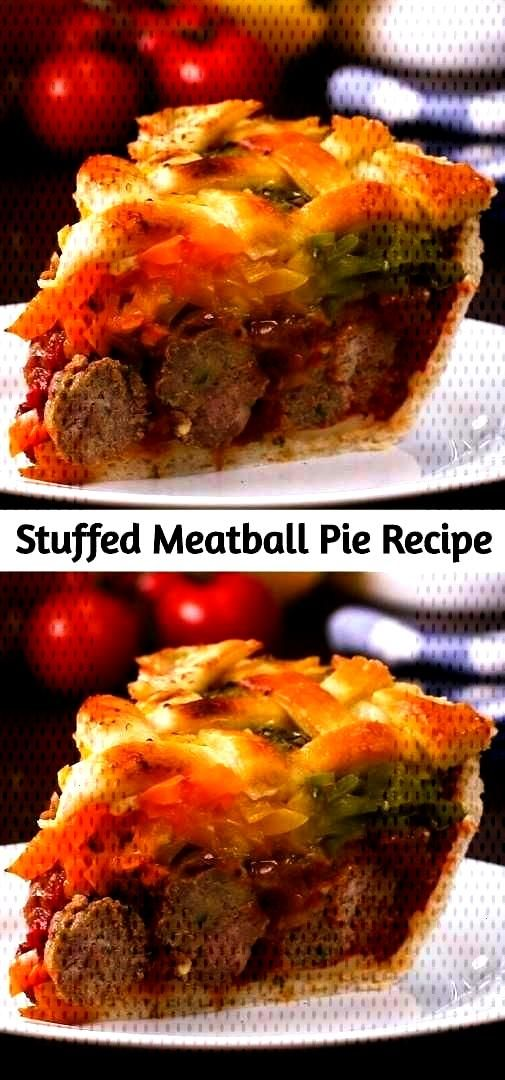 Stuffed Meatball Pie Recipe – Blondie Kitchen - Dinner PIES -