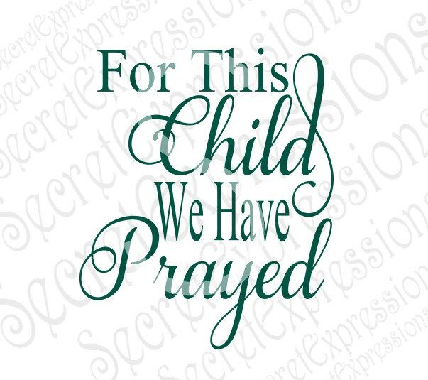 For This Child We Have Prayed Svg, Religious Svg, New Baby Svg, Digital Cutting File, JPeg, DXF, SVG Cricut, SVG Silhouette, Print File by SecretExpressionsSVG on Etsy