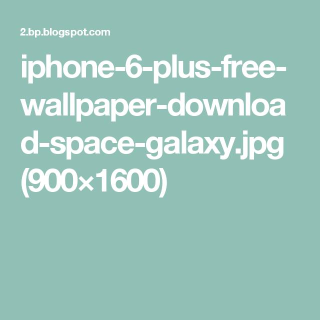 iphone-6-plus-free-wallpaper-download-space-galaxy.jpg (900×1600)