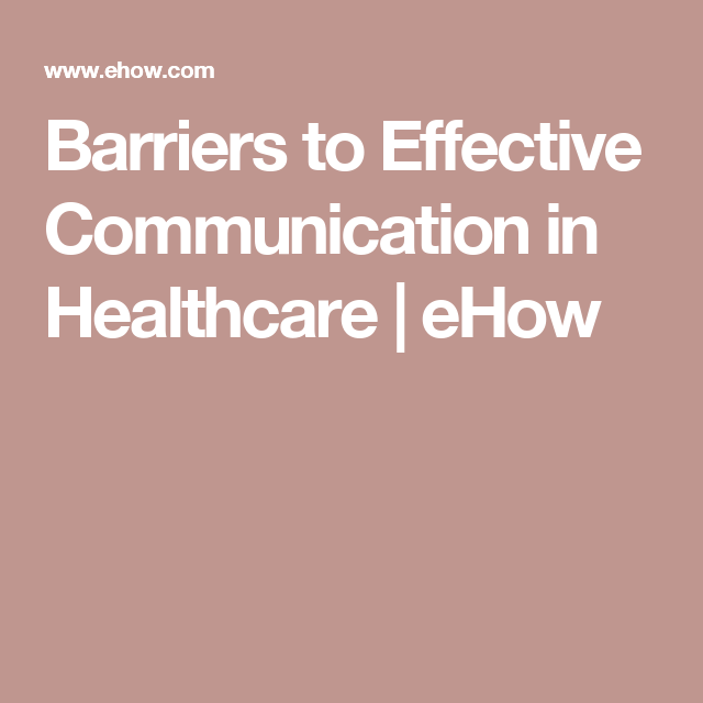 Barriers to Effective Communication in Healthcare   eHow