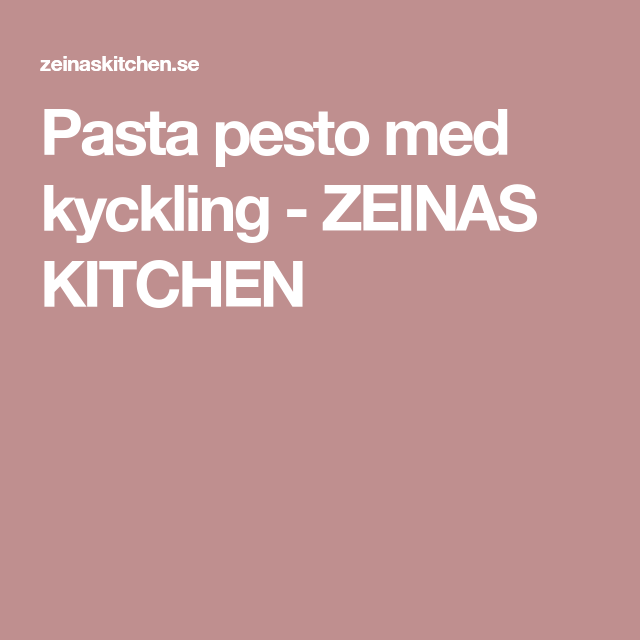 Pasta Pesto Med Kyckling Pesto Pesto Pasta Kyckling