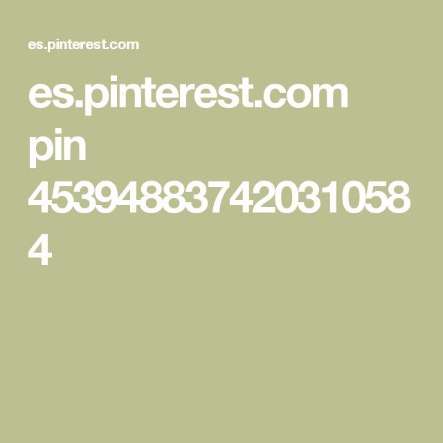 es.pinterest.com pin 453948837420310584
