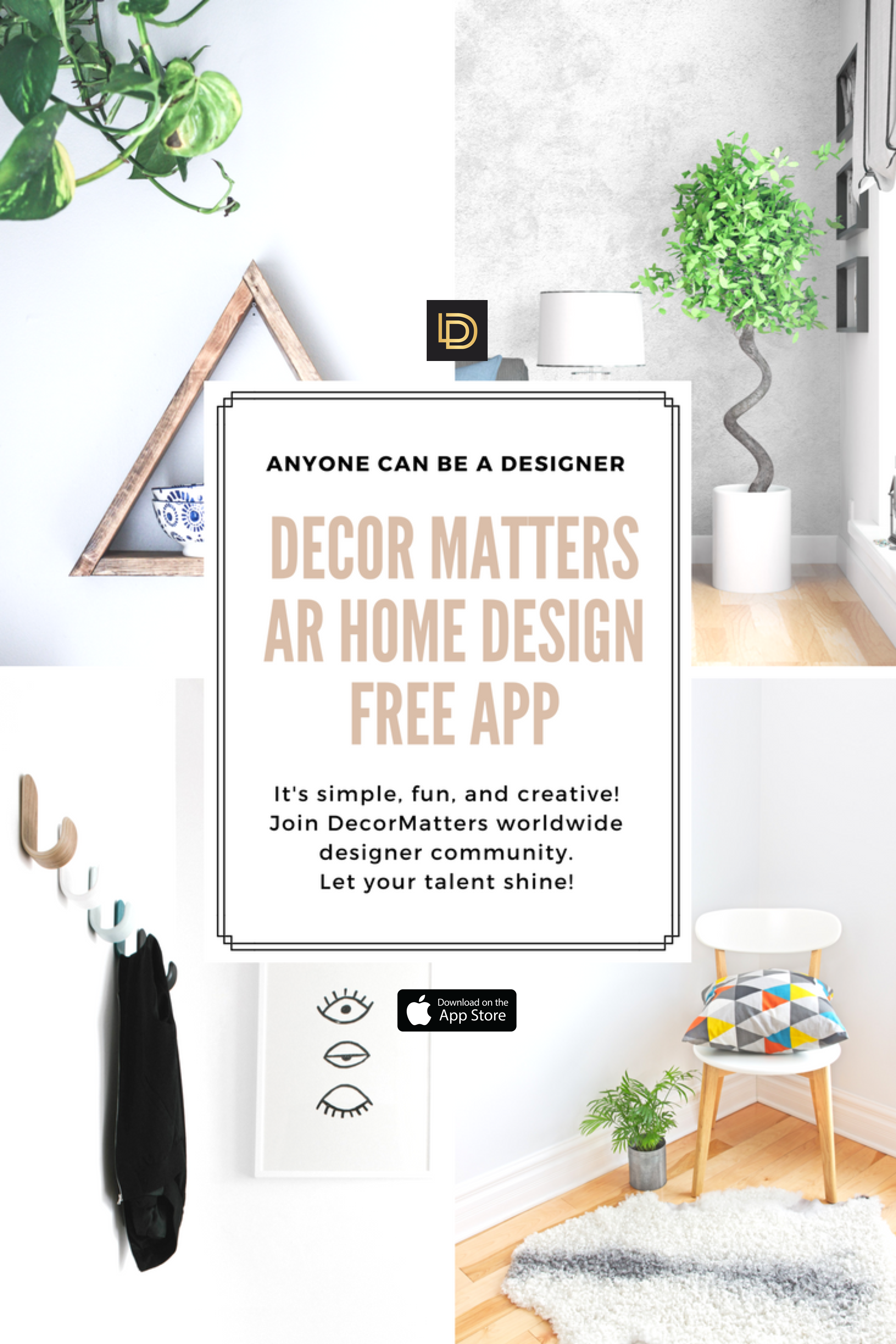 Anyone Can Be A Designer. DecorMatters AR Home Design Free App Has Made It  Simple, Fun, And Creative! Join Our Worldwide Interior Design Community To  Let ...
