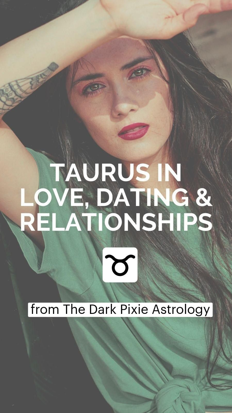 Taurus in Love, Dating & Relationships - Astrology
