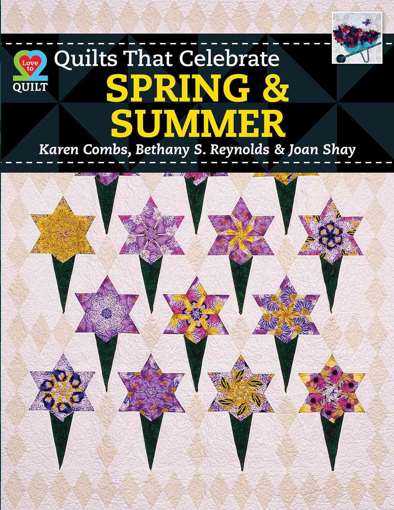 Quilts That Celebrate Spring & Summer