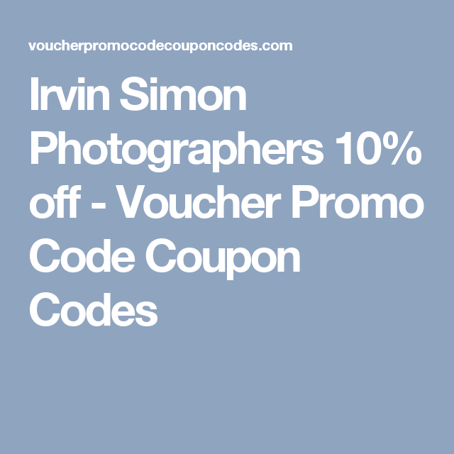 Irvin simon photographers 10 off voucher promo code coupon codes irvin simon photographers 10 off voucher promo code coupon codes fandeluxe Images