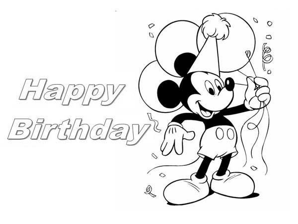 Happy Birthday Happy Birthday Mickey Mouse Coloring Page Happy Birthday Micke Happy Birthday Coloring Pages Birthday Coloring Pages Happy Birthday Wishes Boy