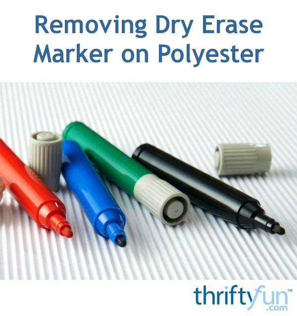 Removing Dry Erase Marker On Polyester Dry Erase Markers Markers Marker Stain