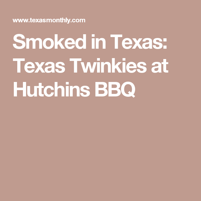 Smoked in Texas: Texas Twinkies at Hutchins BBQ