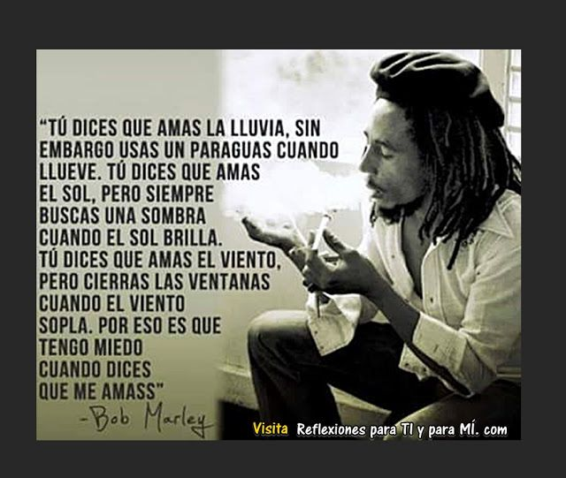 Bob Marleytú Dices Que Amas La Lluvia Amar La