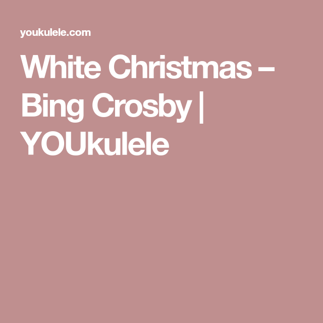 white christmas bing crosby youkulele