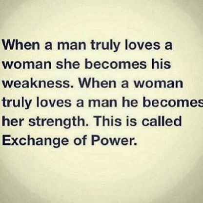 When A Man Truly Loves A Woman She Becomes His Weakness When A
