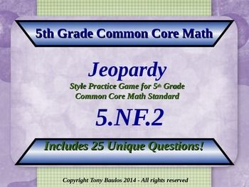 5th Grade Math Jeopardy Game: Addition Subtraction Fraction Word Problems 5.NF.2