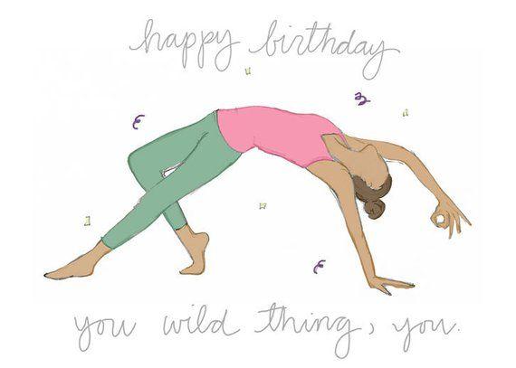 Happy Birthday You Wild Thing You Yoga Birthday Card Etsy Happy Birthday Yoga Funny Birthday Message Birthday Cards