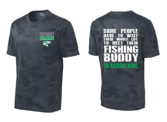 c26ea316 Fishing Dad Buddy Moisture Wicking T Shirt I'm Raising Mine Father Tee  Fishing Shirt Dad Bass Shirt Parent Gift Camouflage Free Shipping