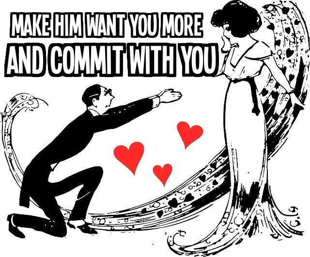 how to make him want you more
