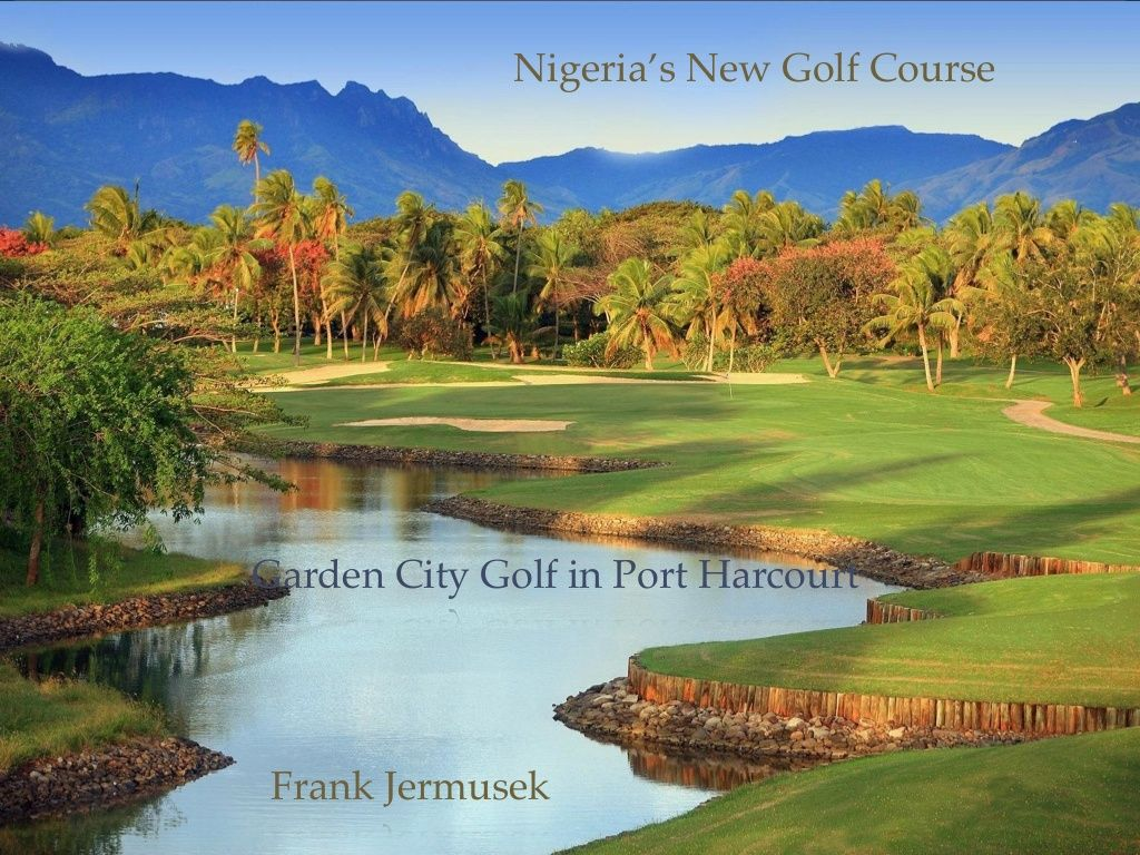 Nigeria's New Golf Course Frank Jermusek Golf courses