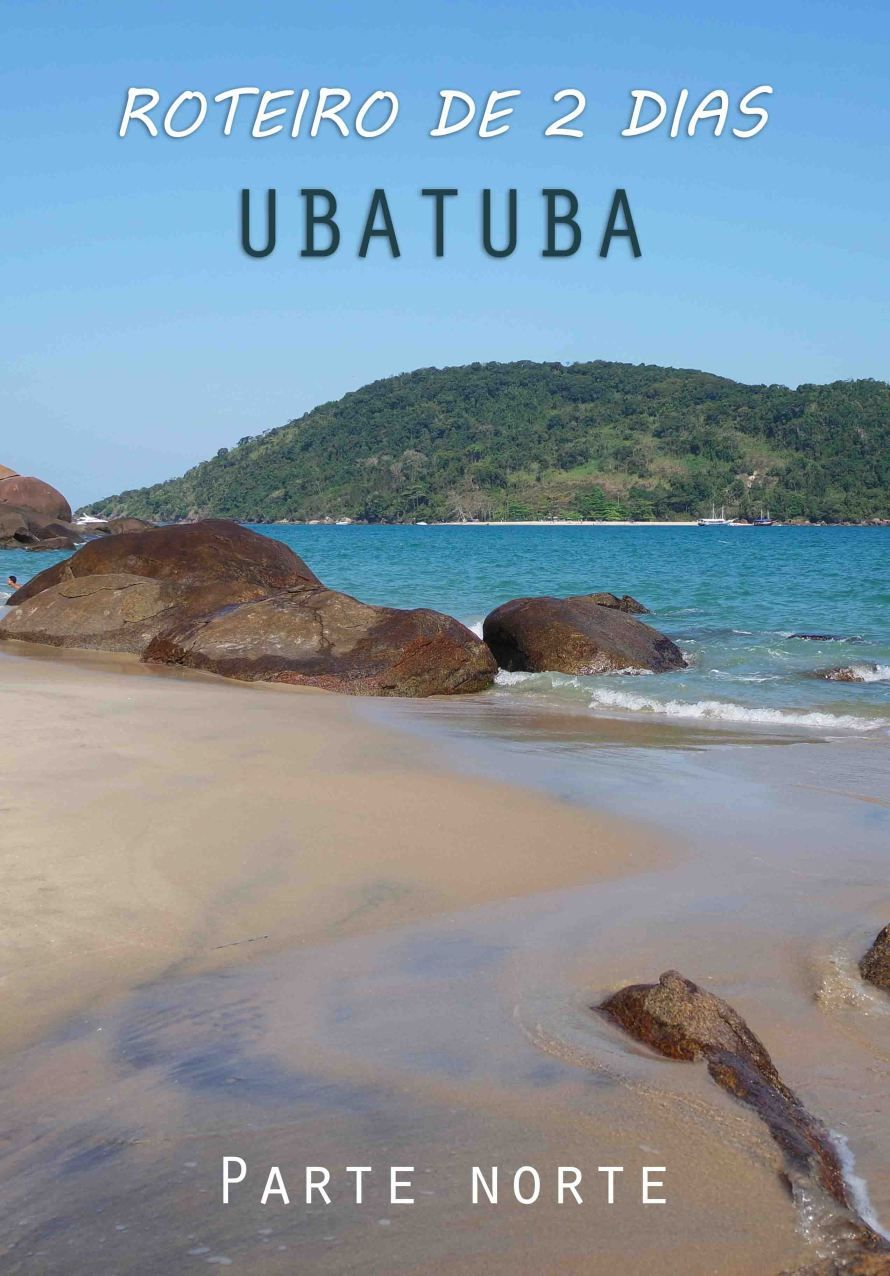 Roteiro De 2 Dias Em Ubatuba Parte Norte Em Um Final De Semana