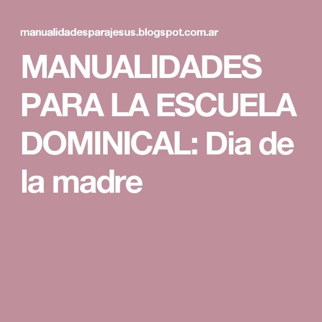 MANUALIDADES PARA LA ESCUELA DOMINICAL: Dia de la madre