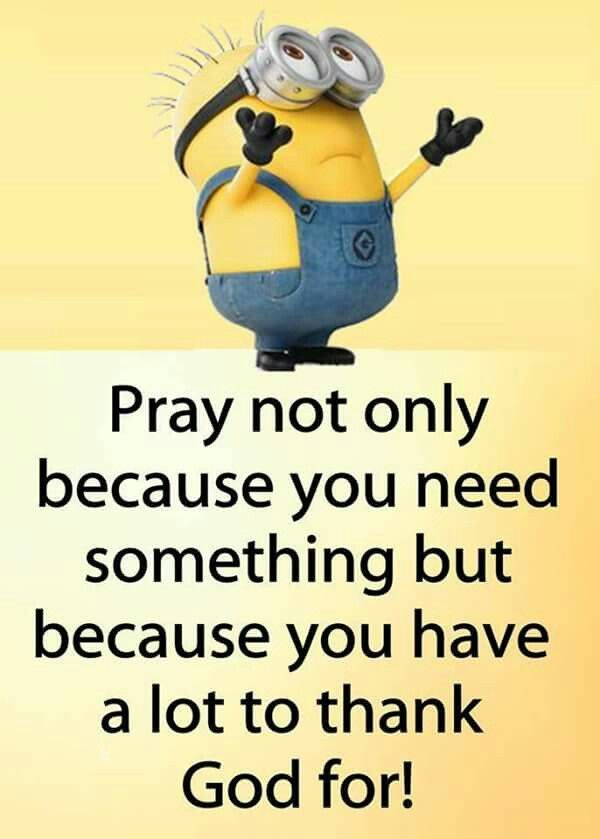 Pin By Alanaward On Prayers Funny Minion Quotes Prayer Quotes Quotes About God