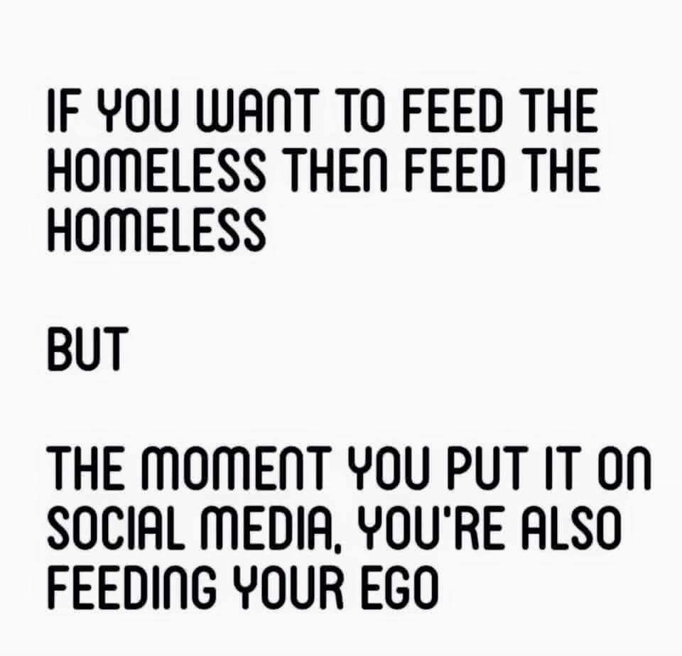 If You Want To Fee The Homeless Then Feed The Homeless But The