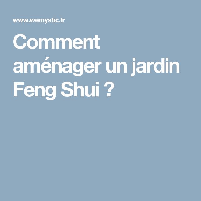 Comment aménager un jardin Feng Shui ?   Jardin feng shui, Feng ...