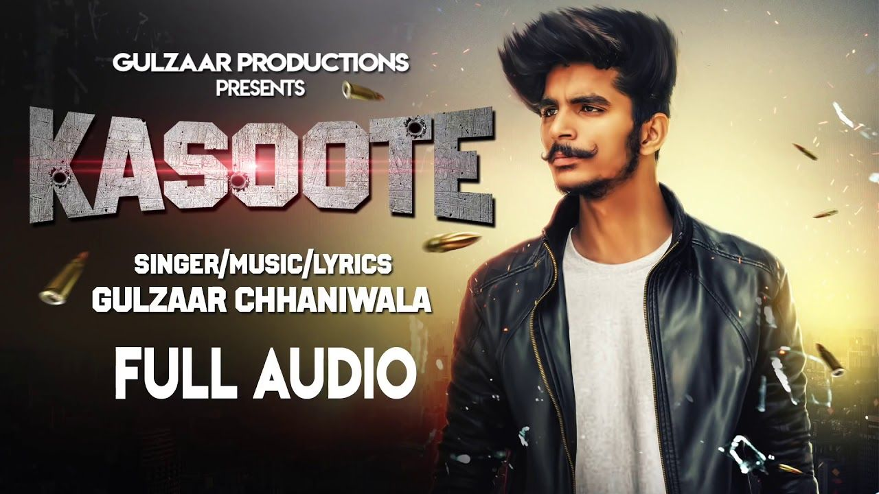 Kasoote : Gulzaar Chhaniwala | Download Mp3 Song 2019